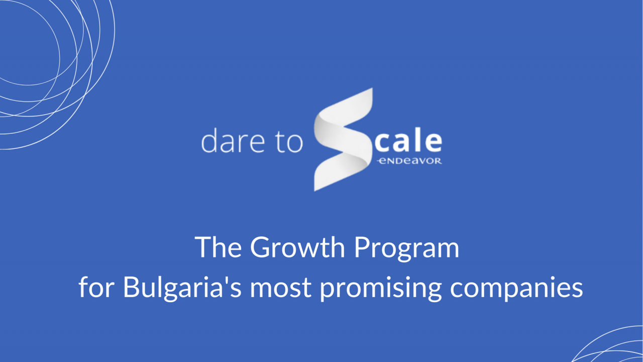 10 компании влизат в програмата за растеж на Endeavor –  Dare to Scale 2021